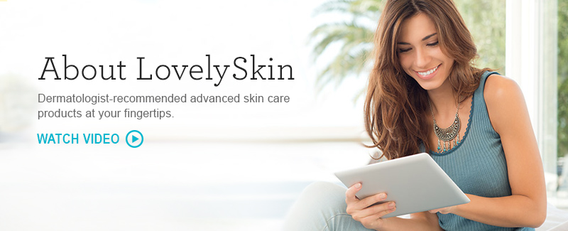 About LovelySkin.com - Dermatologist-recommended advanced skin care products at your fingertips.
